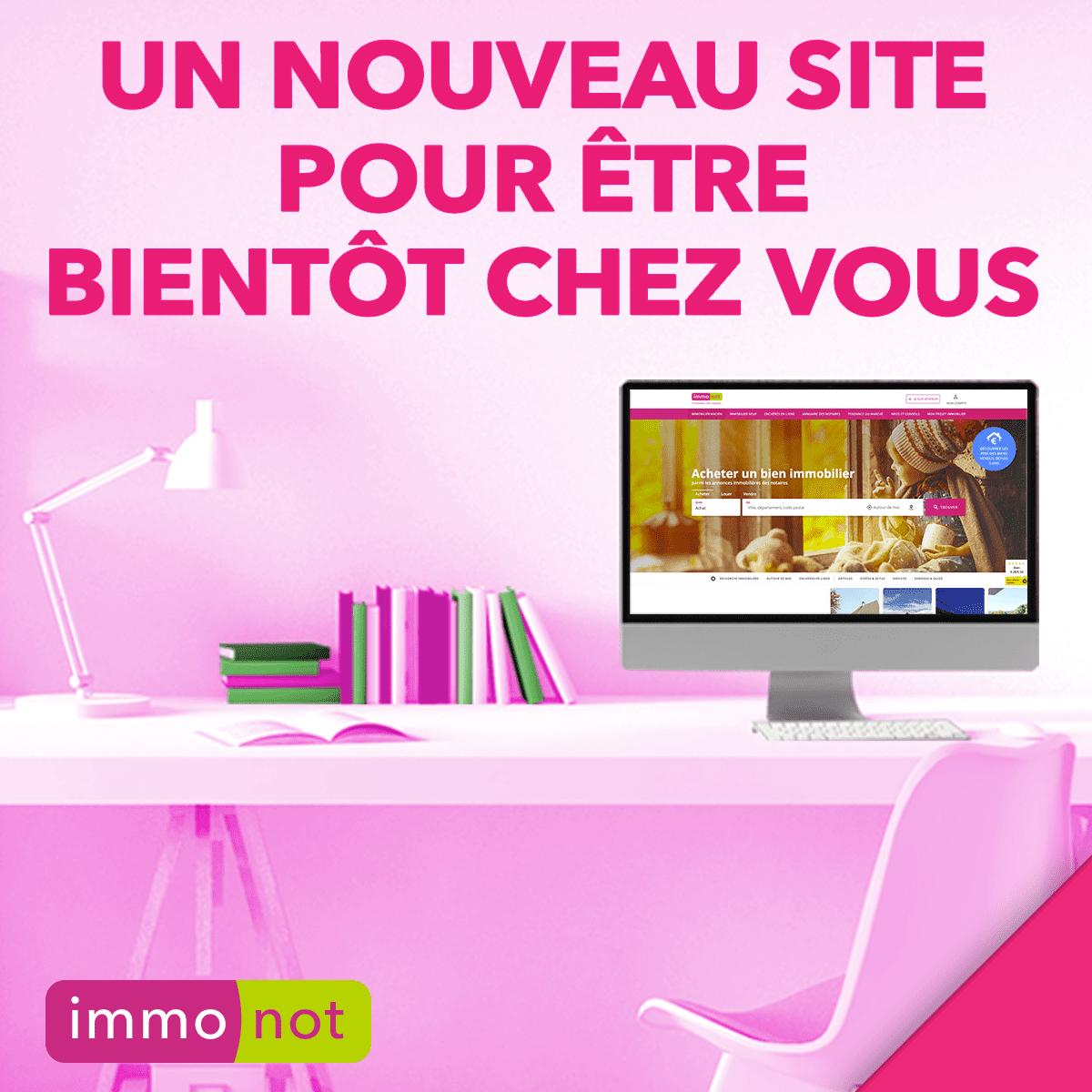 Bienvenue sur notre nouveau site web Immonot !