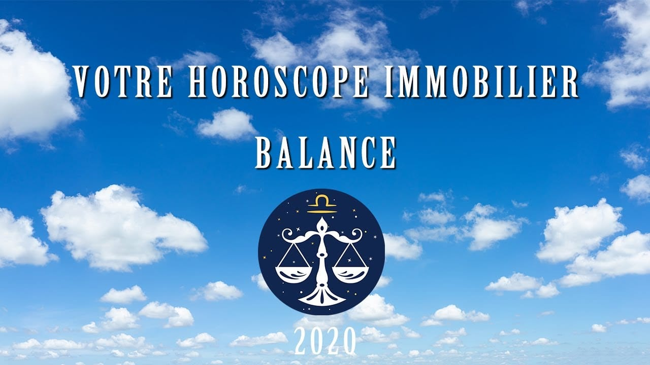 Horoscope immobilier Balance – 2020