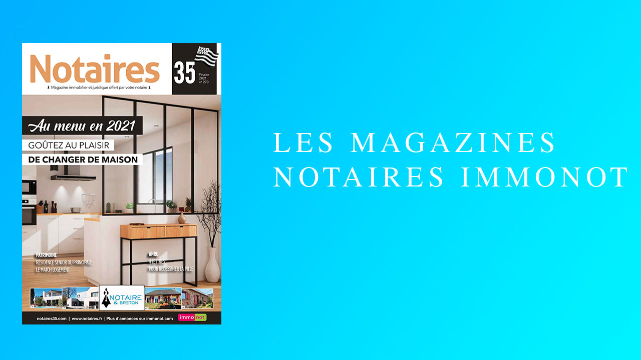 Magazines Notaires – immonot – Février 2021